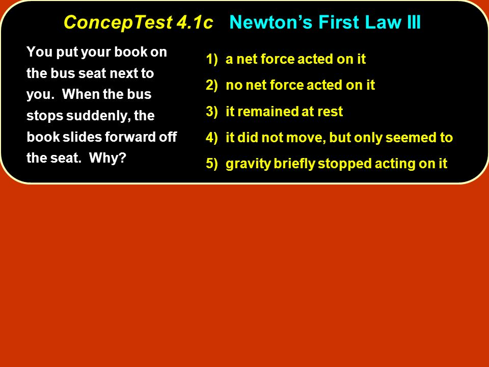 ConcepTest 4.1c Newton's First Law III