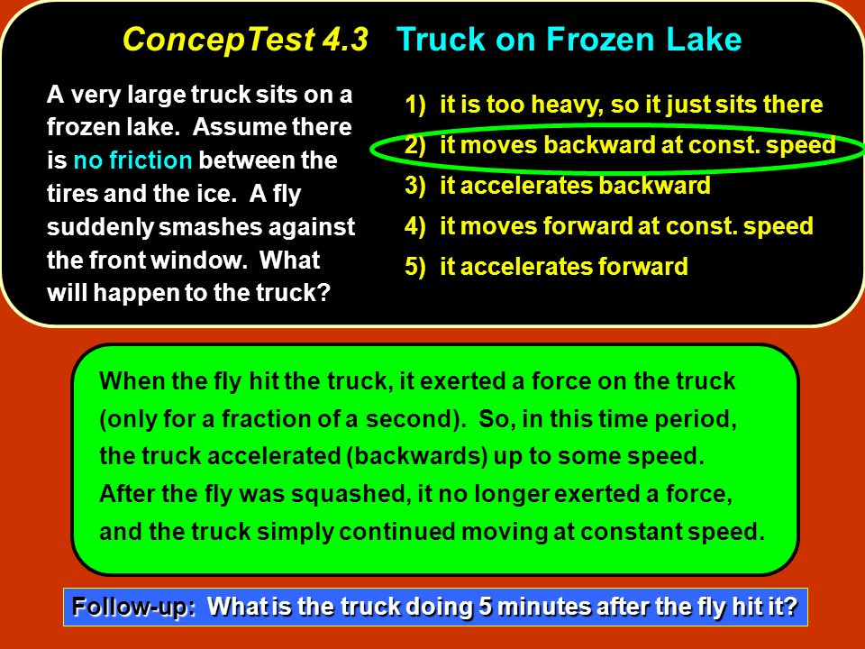 ConcepTest 4.3 Truck on Frozen Lake