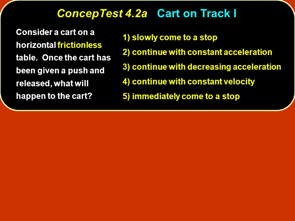 ConcepTest 4.2a Cart on Track I