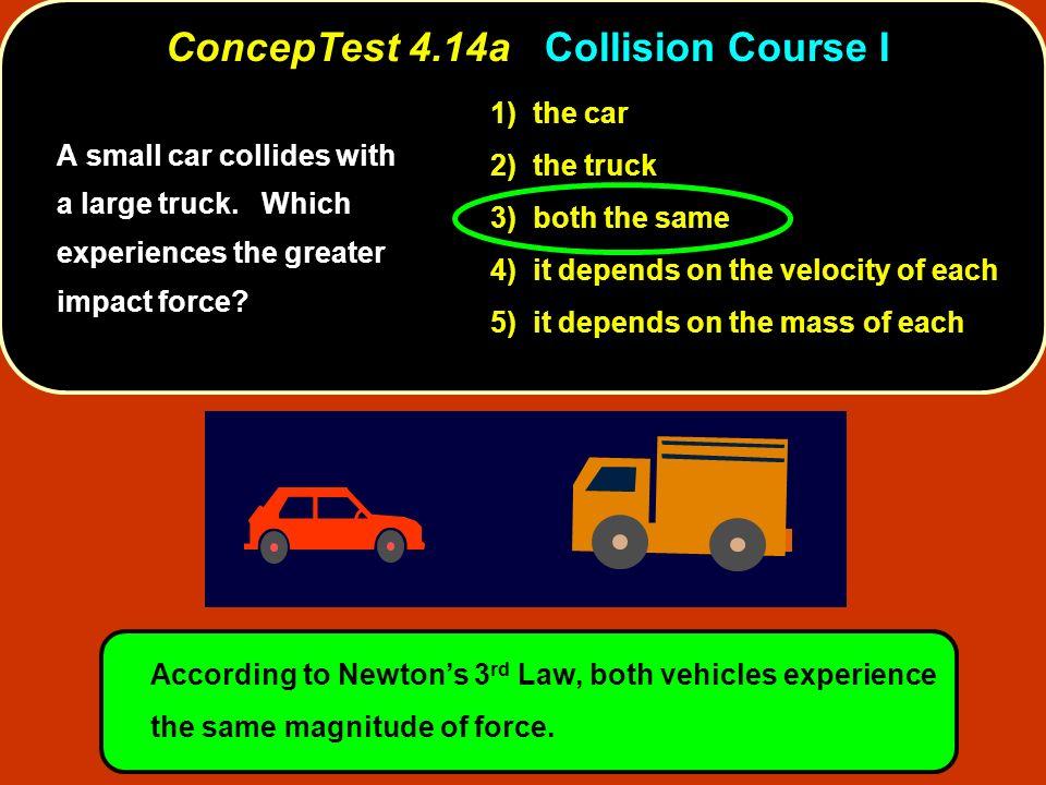 ConcepTest 4.14a Collision Course I