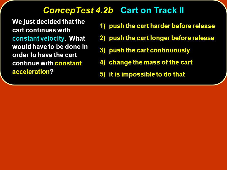 ConcepTest 4.2b Cart on Track II