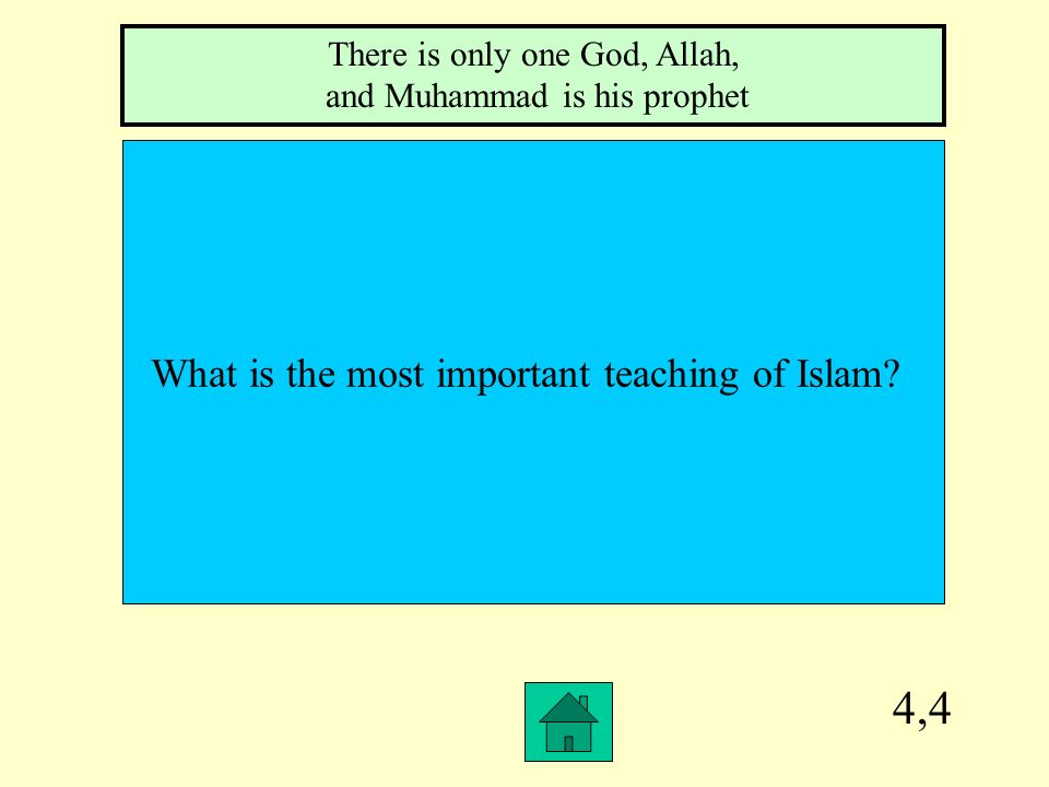 4,4 What is the most important teaching of Islam