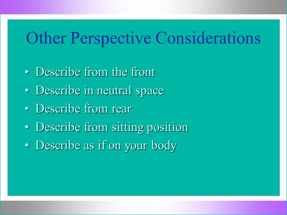 Other Perspective Considerations