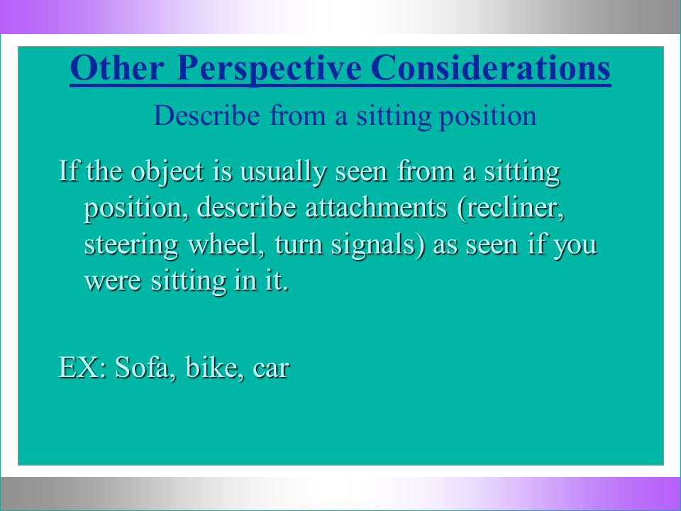 Other Perspective Considerations Describe from a sitting position