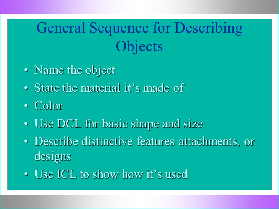 General Sequence for Describing Objects