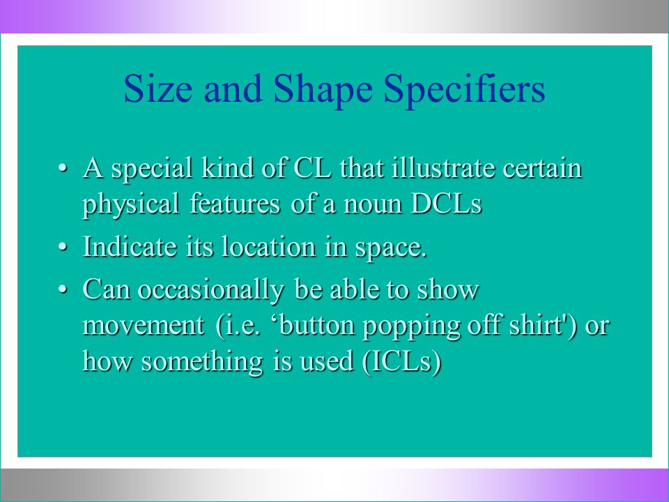 Size and Shape Specifiers