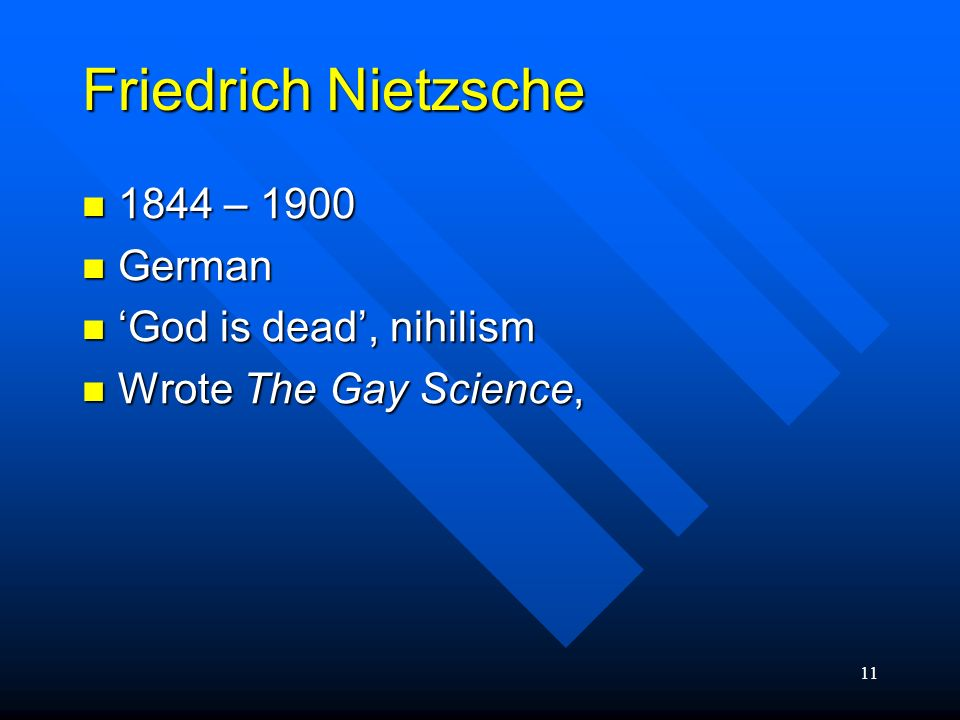 Friedrich Nietzsche 1844 – 1900 German 'God is dead', nihilism
