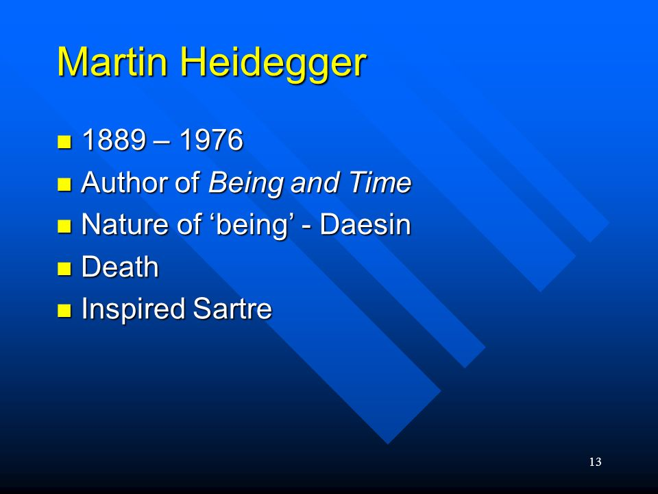 Martin Heidegger 1889 – 1976 Author of Being and Time