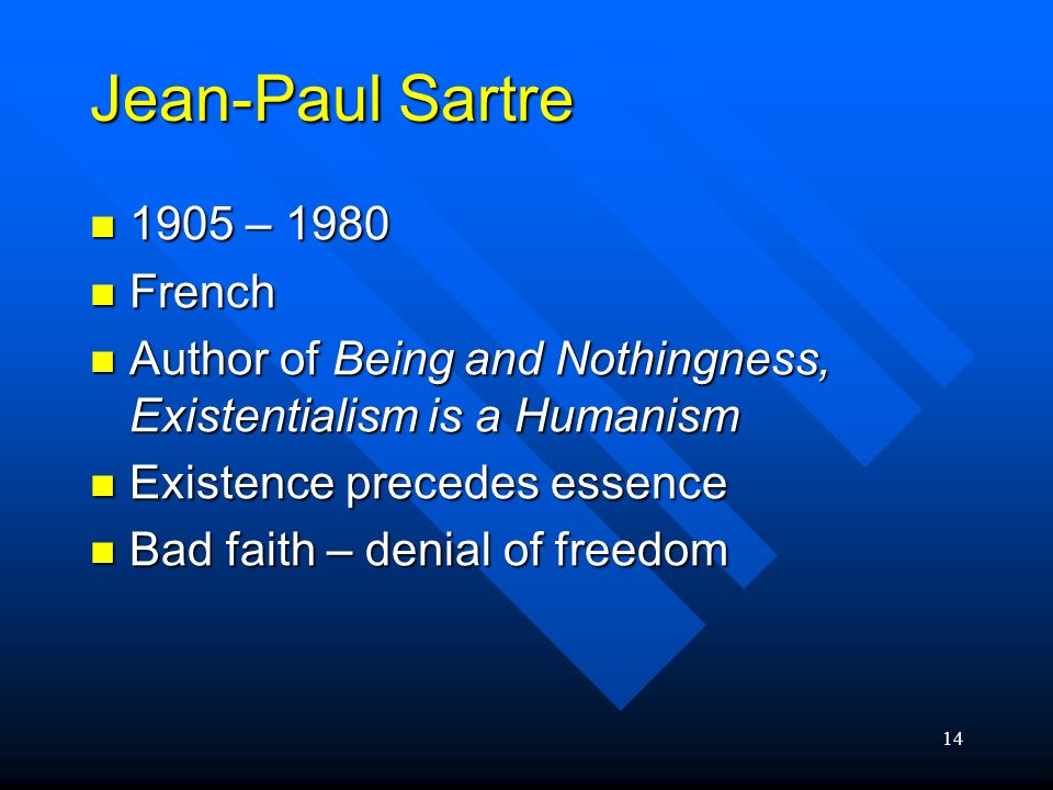 Jean-Paul Sartre 1905 – 1980 French