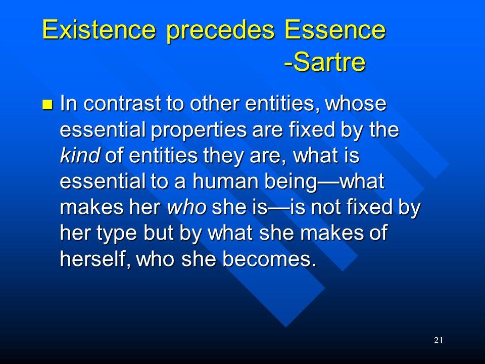 Existence precedes Essence -Sartre