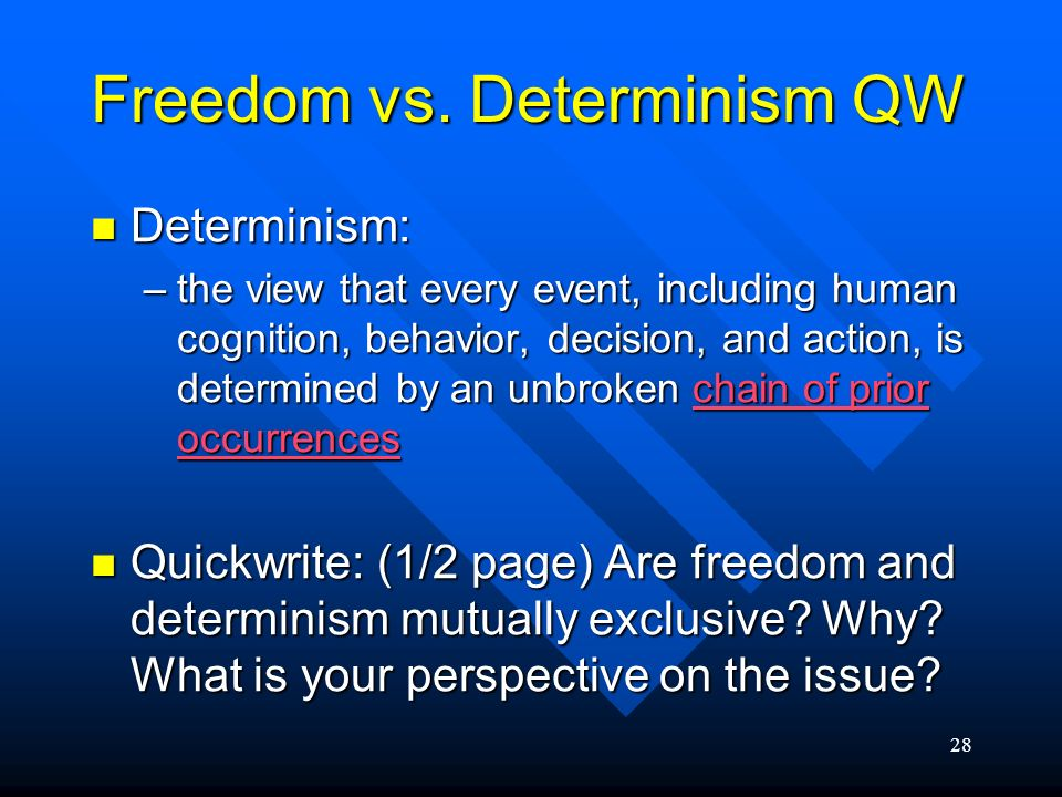 Freedom vs. Determinism QW