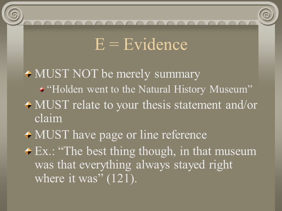E = Evidence MUST NOT be merely summary