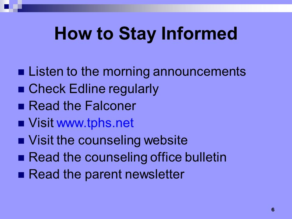 How to Stay Informed Listen to the morning announcements