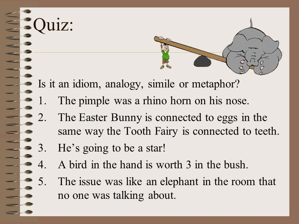 Quiz: Is it an idiom, analogy, simile or metaphor