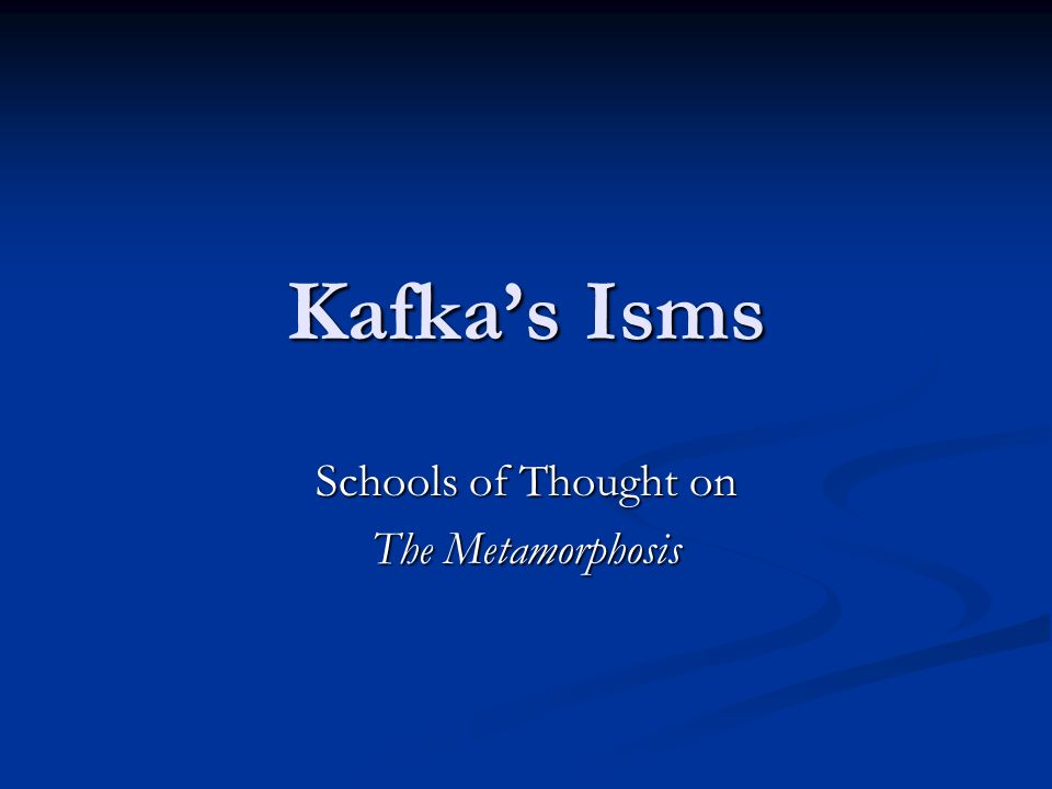 Schools of Thought on The Metamorphosis