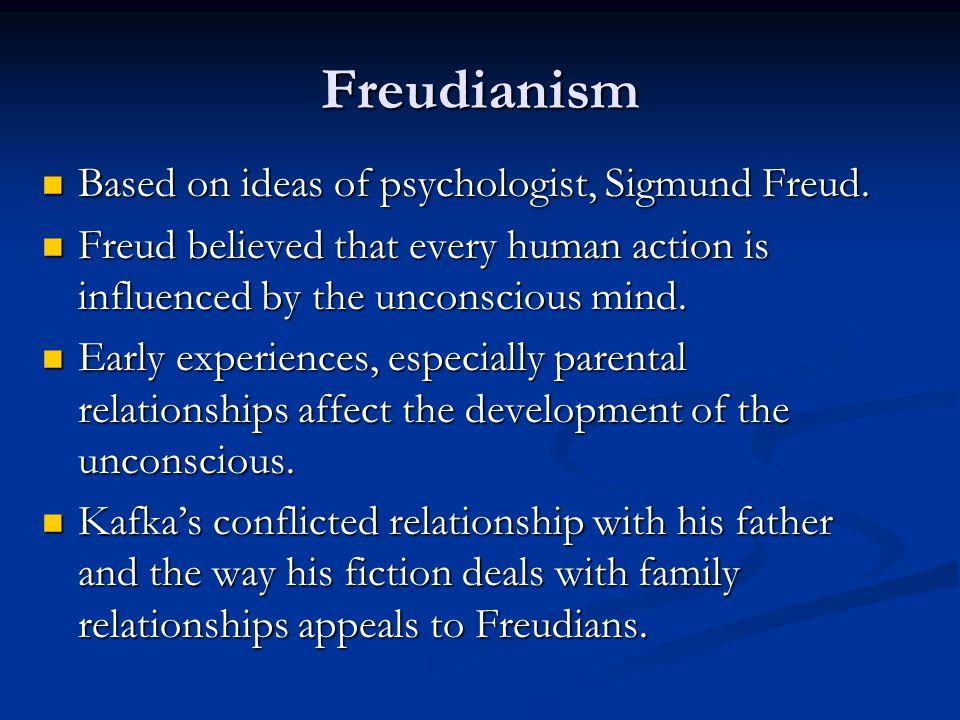 Freudianism Based on ideas of psychologist, Sigmund Freud.