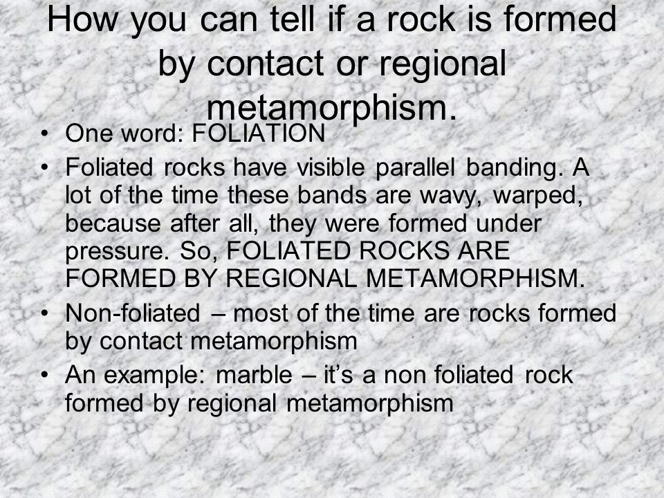 How you can tell if a rock is formed by contact or regional metamorphism.