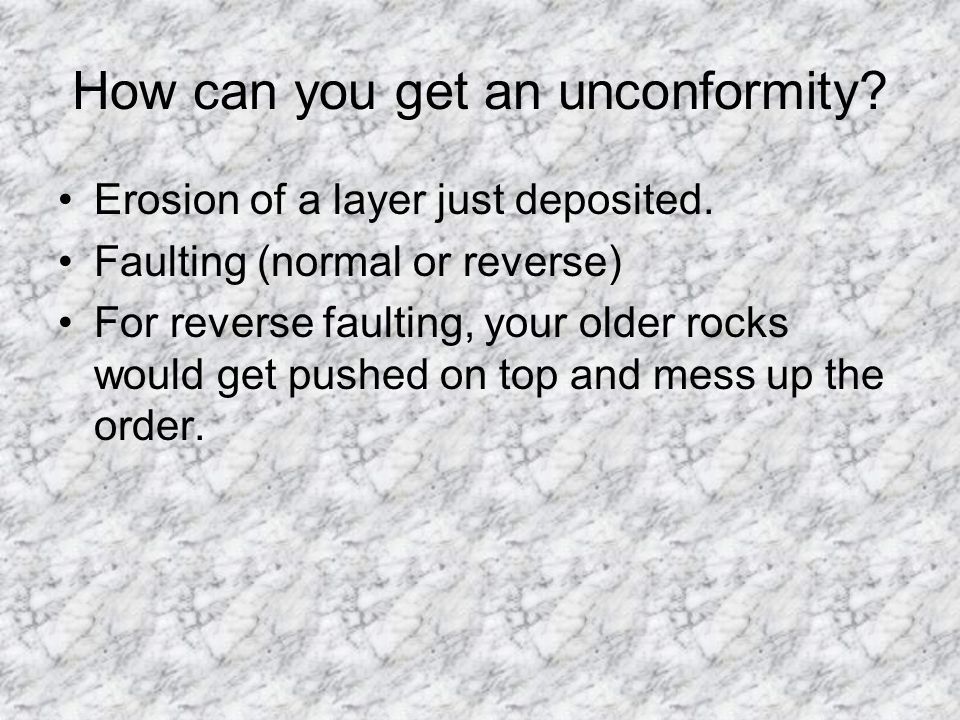How can you get an unconformity