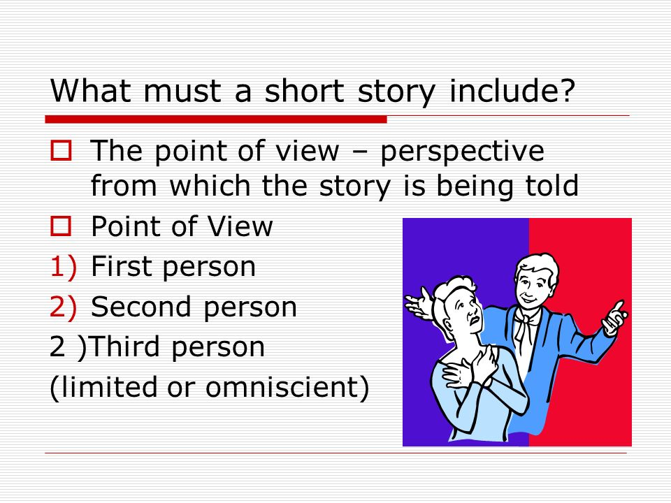 What must a short story include