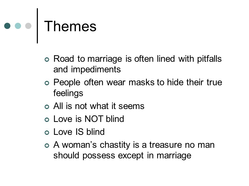 Themes Road to marriage is often lined with pitfalls and impediments