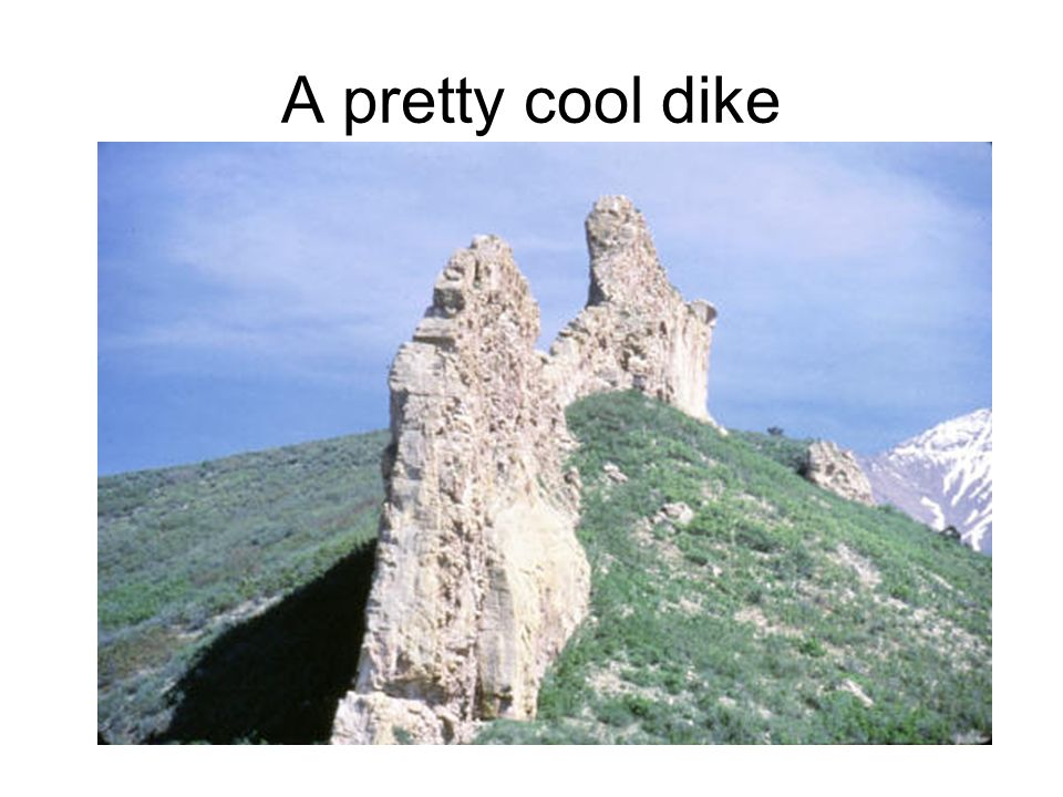A pretty cool dike