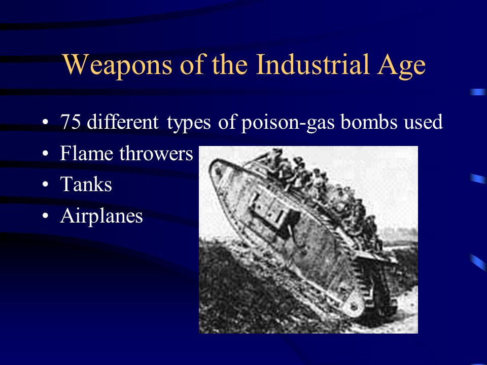 Weapons of the Industrial Age