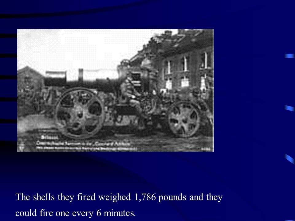 The shells they fired weighed 1,786 pounds and they