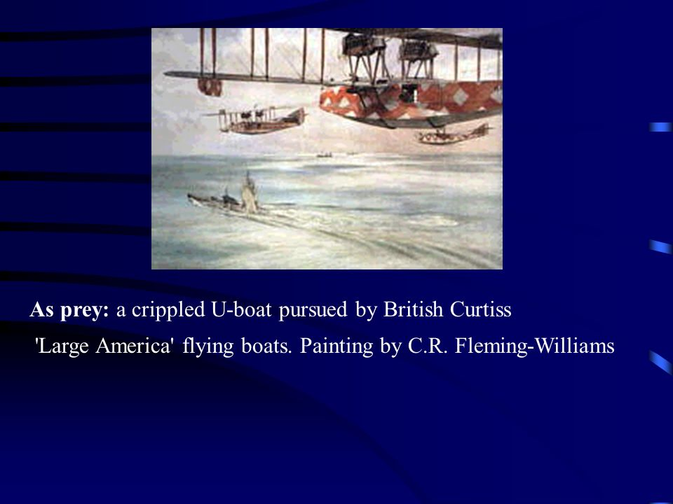 As prey: a crippled U-boat pursued by British Curtiss