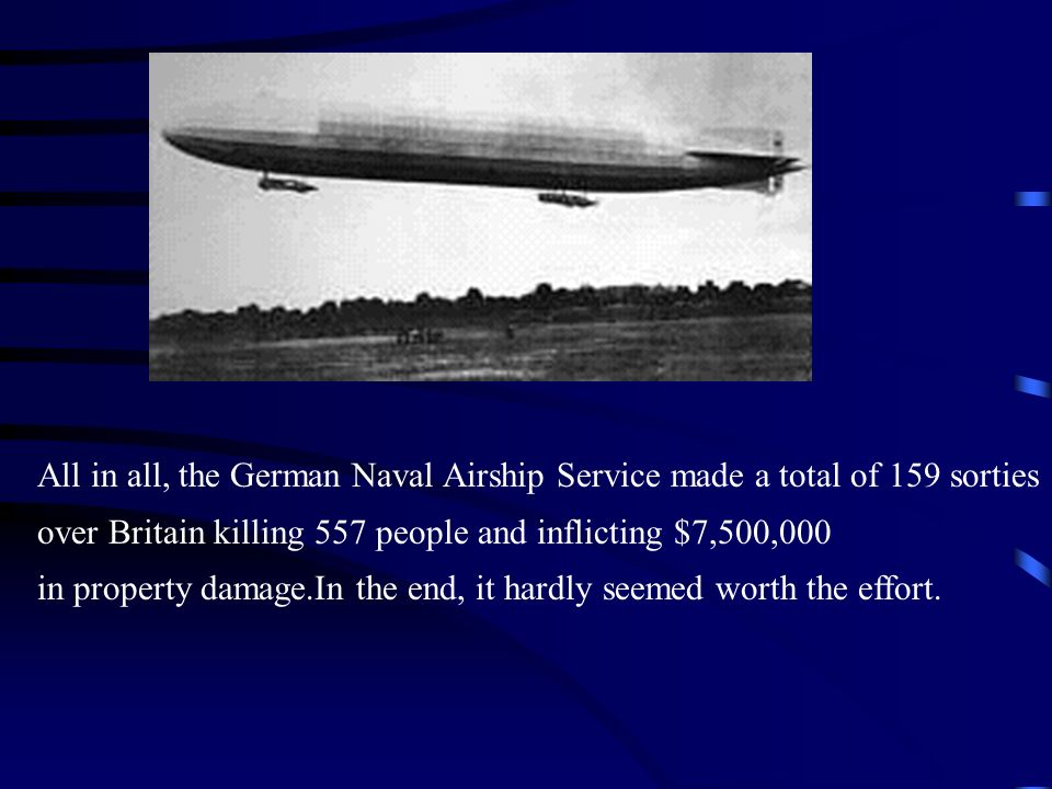 All in all, the German Naval Airship Service made a total of 159 sorties