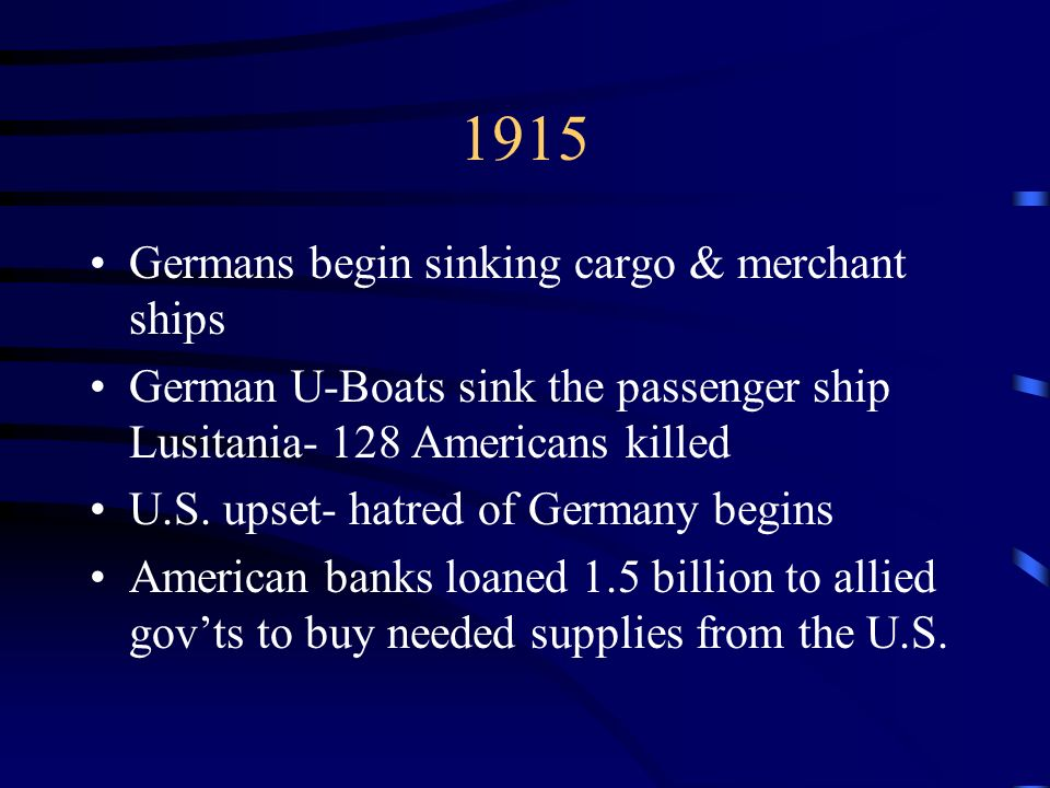 1915 Germans begin sinking cargo & merchant ships