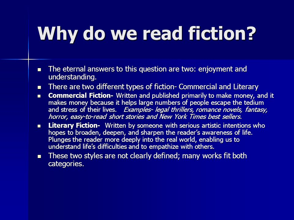 Why do we read fiction The eternal answers to this question are two: enjoyment and understanding.