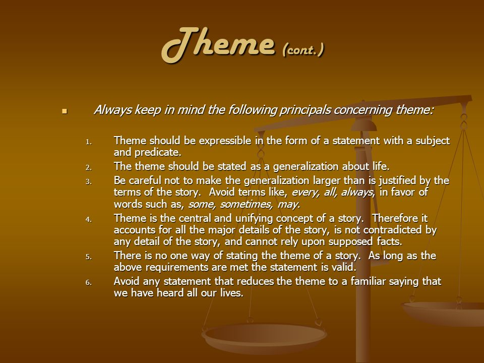 Theme (cont.) Always keep in mind the following principals concerning theme: