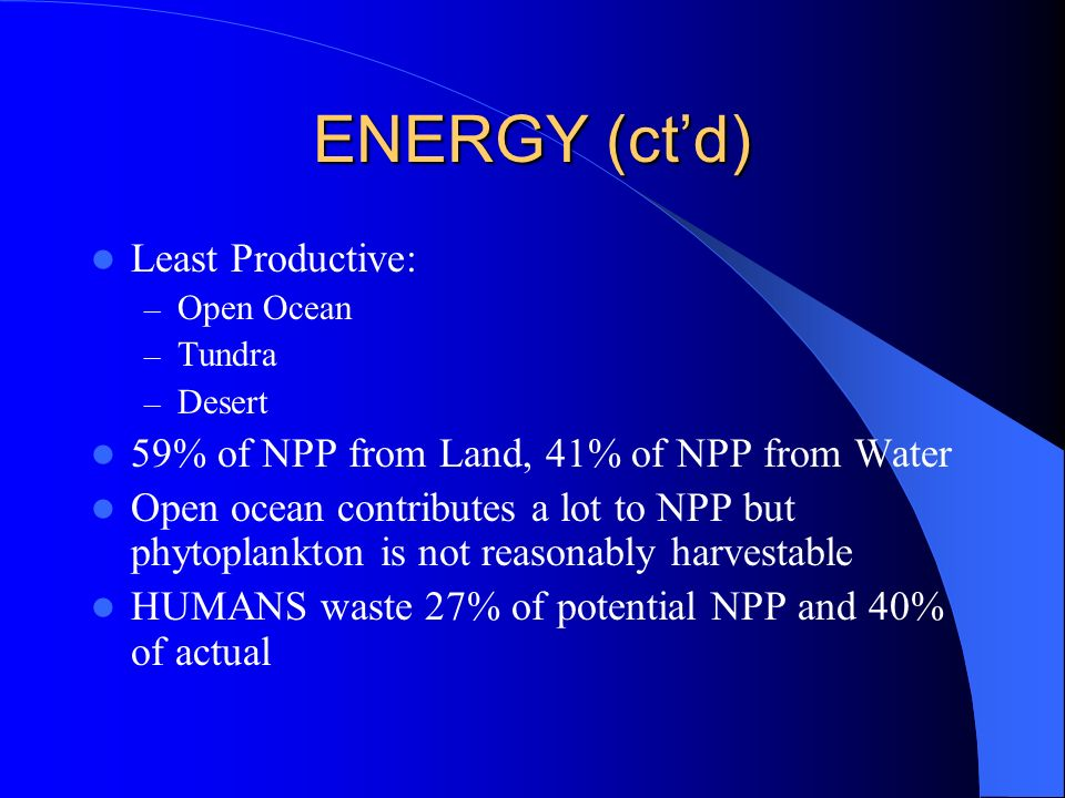 ENERGY (ct'd) Least Productive:
