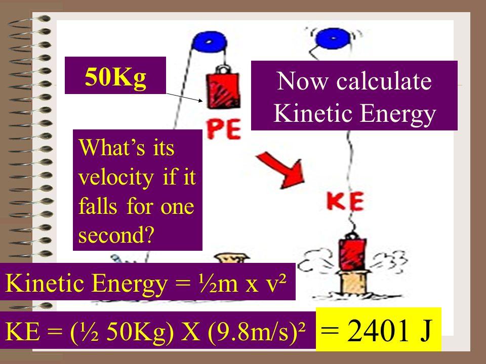Now calculate Kinetic Energy