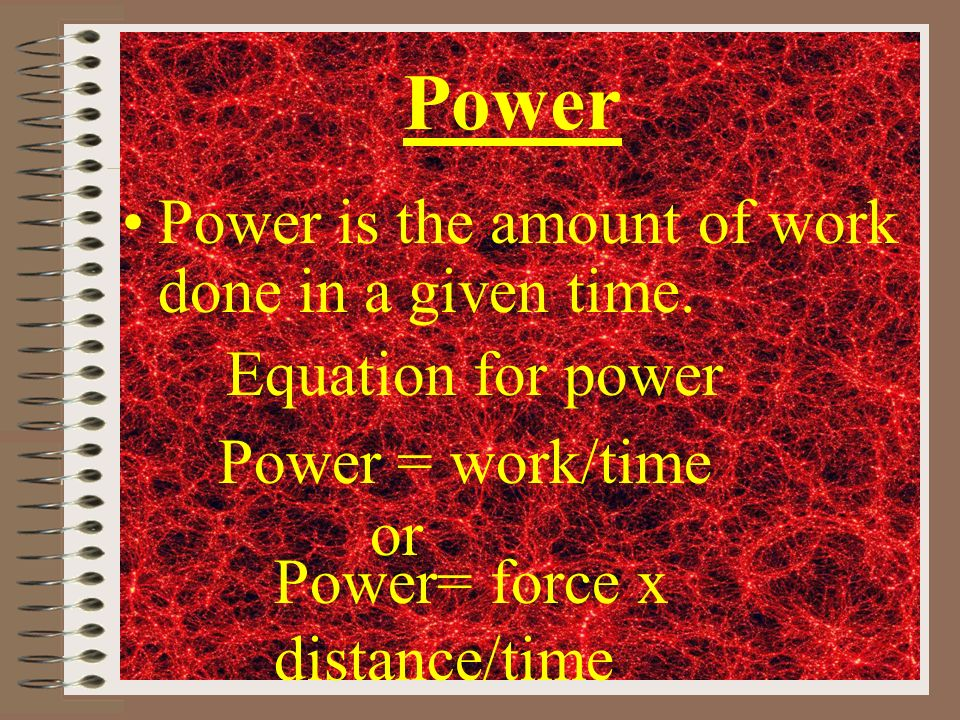 Power Power is the amount of work done in a given time.