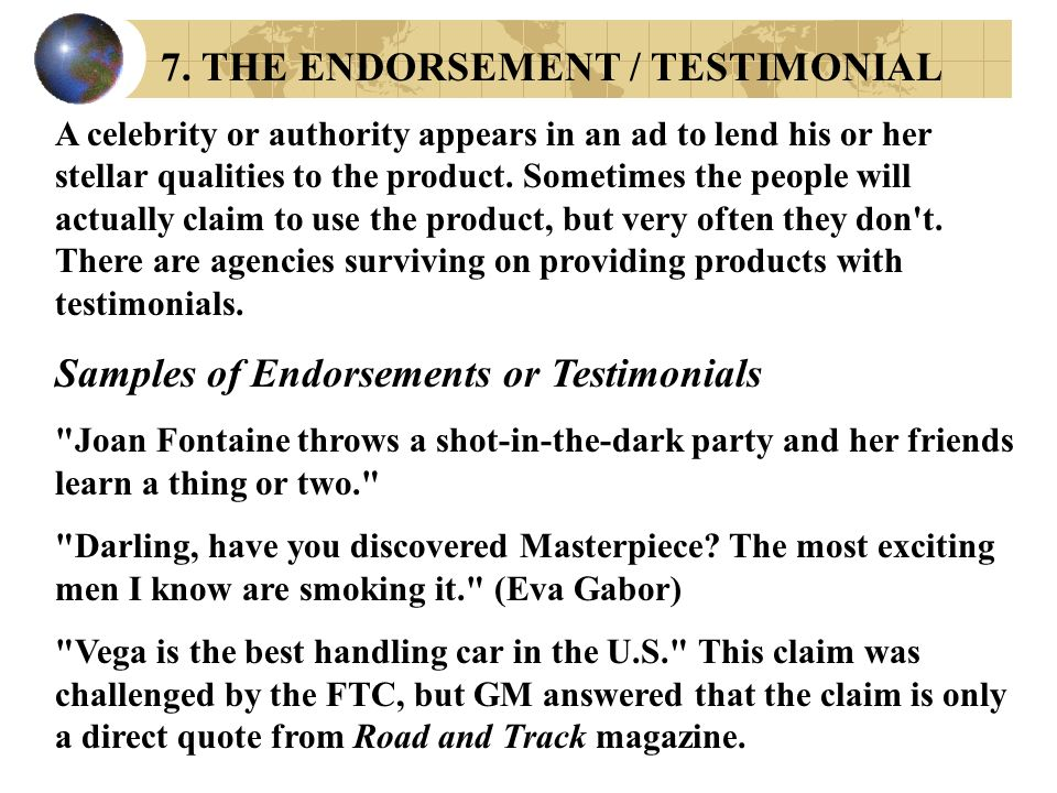 7. THE ENDORSEMENT / TESTIMONIAL