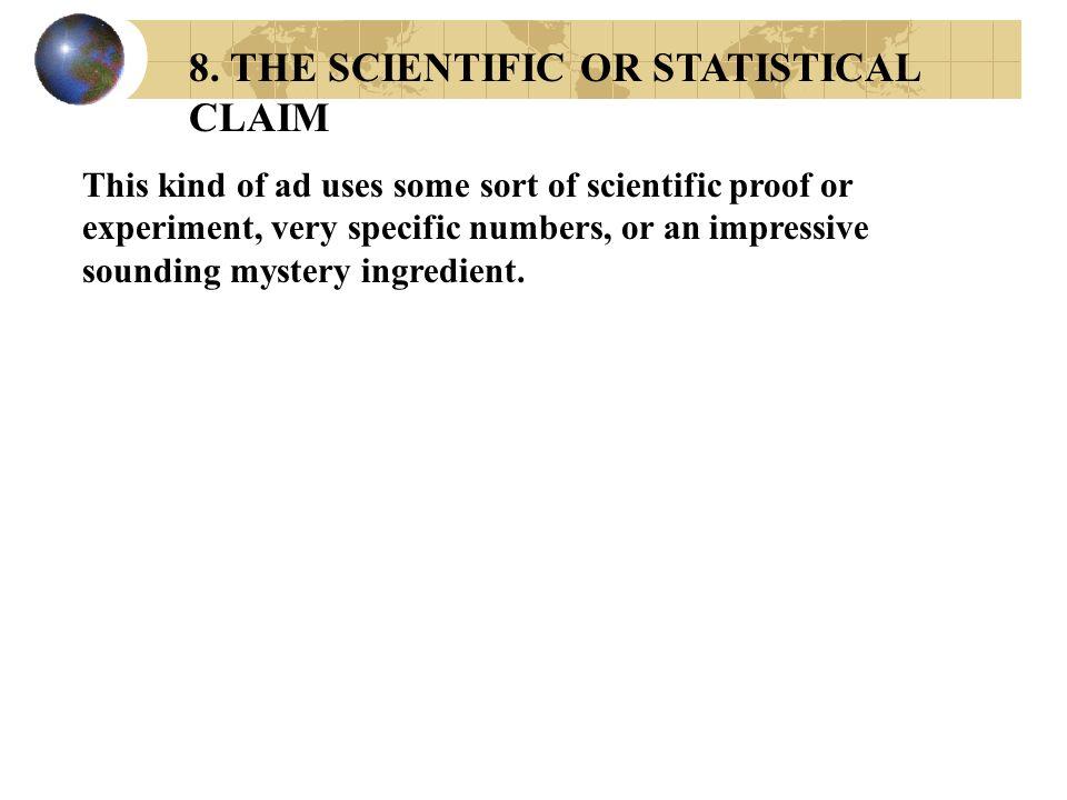 8. THE SCIENTIFIC OR STATISTICAL CLAIM