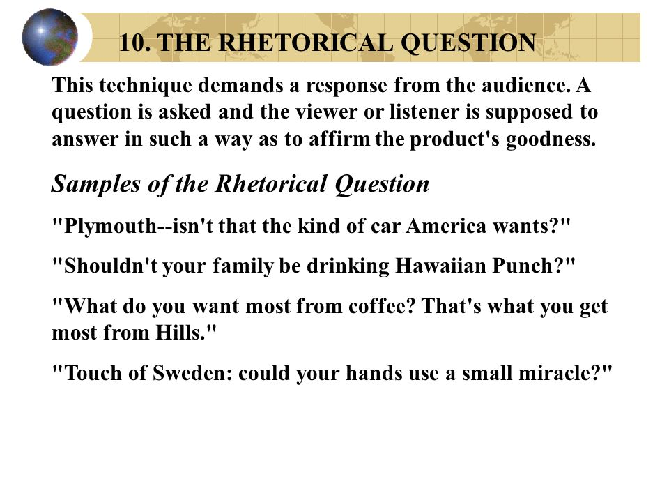 10. THE RHETORICAL QUESTION