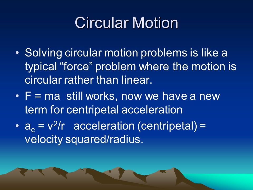 Circular Motion Solving circular motion problems is like a typical force problem where the motion is circular rather than linear.