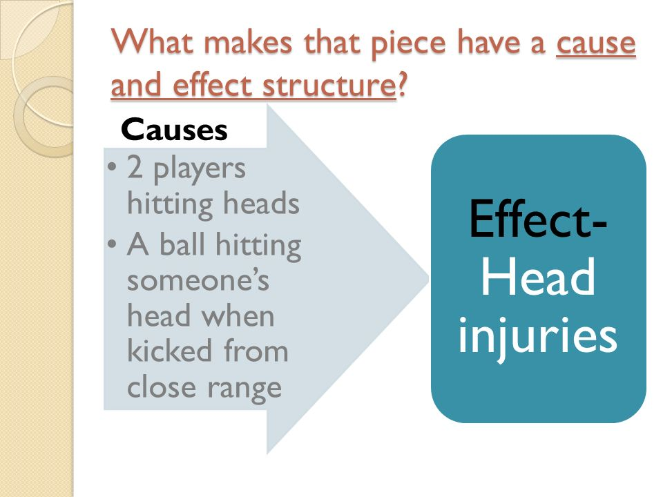 What makes that piece have a cause and effect structure
