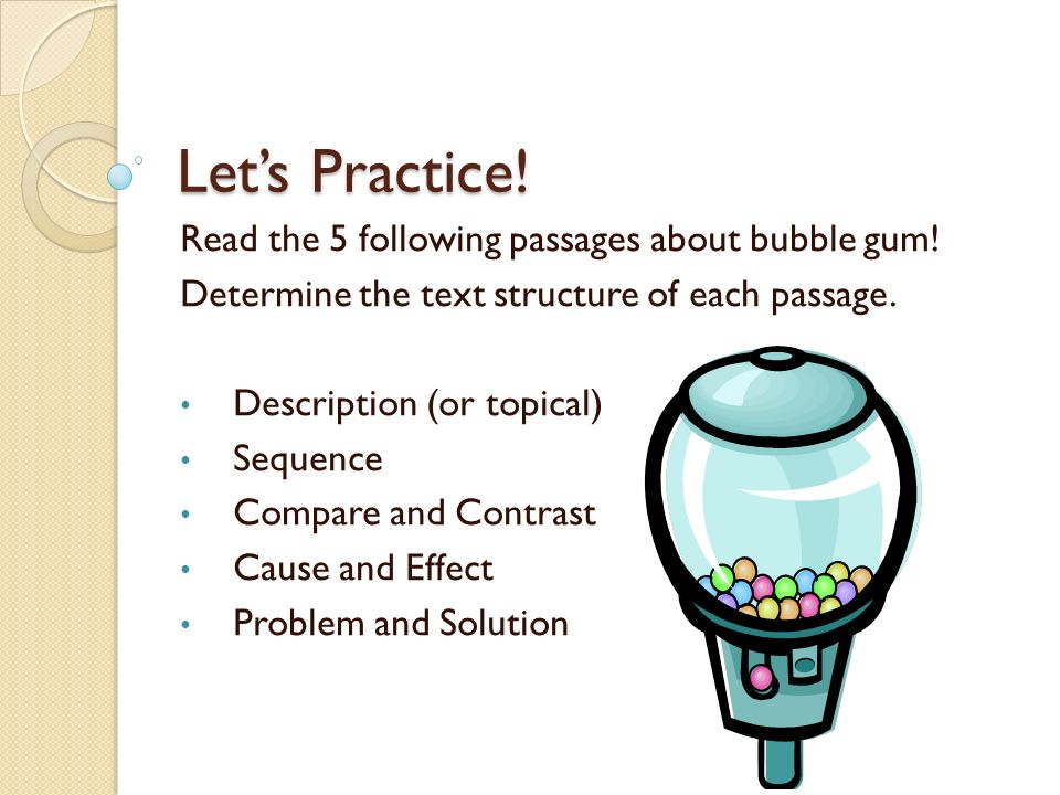 Let's Practice! Read the 5 following passages about bubble gum!