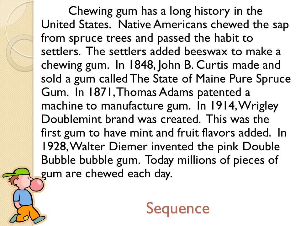 Chewing gum has a long history in the United States