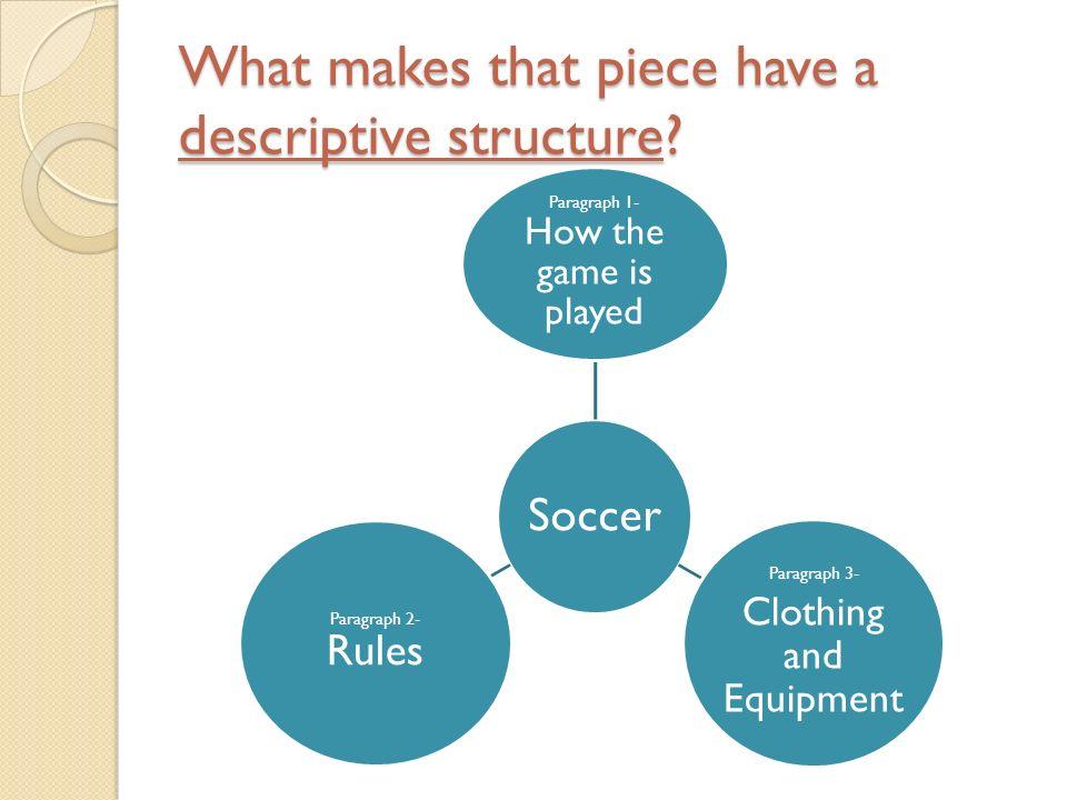 What makes that piece have a descriptive structure