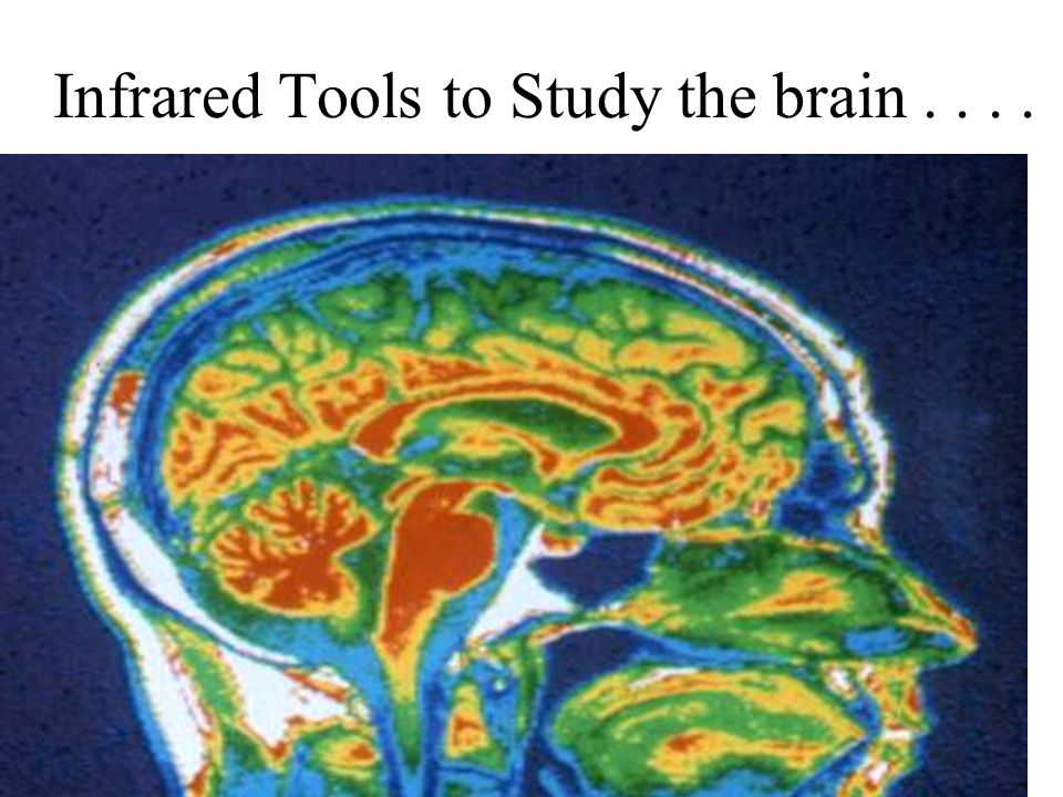 Infrared Tools to Study the brain . . . .