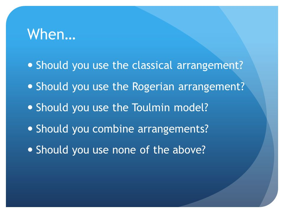 When… Should you use the classical arrangement