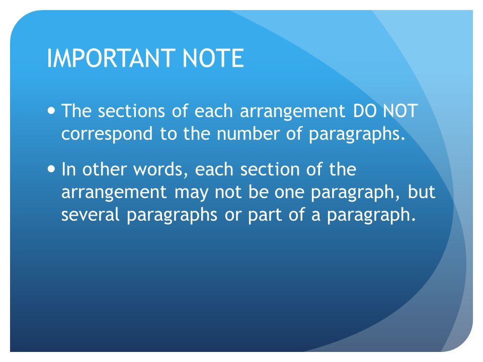 IMPORTANT NOTE The sections of each arrangement DO NOT correspond to the number of paragraphs.