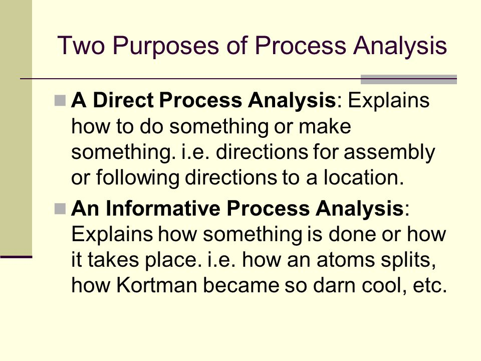 Two Purposes of Process Analysis