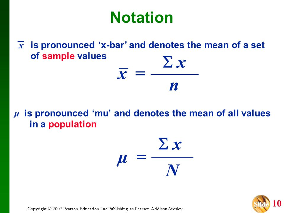 Notation x. is pronounced 'x-bar' and denotes the mean of a set of sample values. x = n.  x.