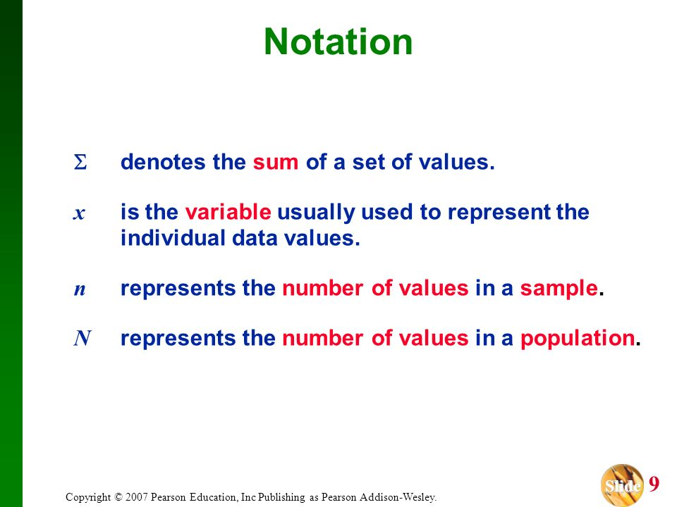 Notation  denotes the sum of a set of values.