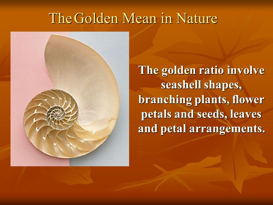 The Golden Mean in Nature